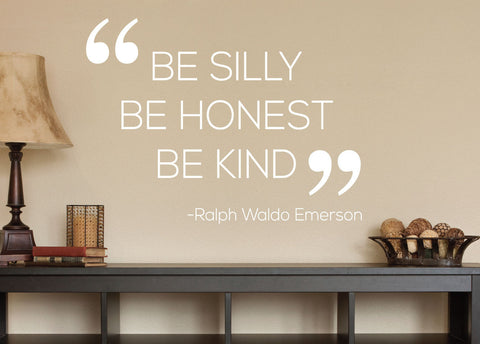 Be silly, be honest, be kind. - 0149 - Home Decor - Wall Decor - Ralph Waldo Emerson - Positive
