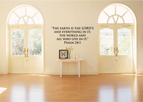 The earth is the Lord's and everything in it, the world and all who live in it. 0170- Home Decor - Wall Decor - Psalm - Bible