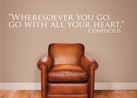 Wheresoever you go, go with all your heart. - 0220- Home Decor - Wall Decor - Confucius - Heart