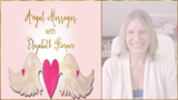 Angel Messages JANUARY 7-13