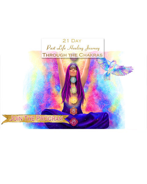 21 Day Past Life Healing Journey Through the Chakras - From Sealed With Love