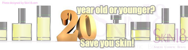 Are you 20 years old or younger? Save you skin!