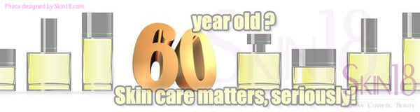 Are you a senior in your sixties Skin care matters, seriously!