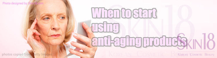 When you should start using anti-aging products?