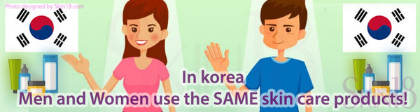 In korea, Men and Women use the SAME skin care products!