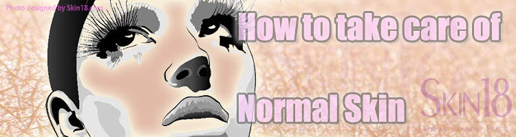 How to care for Normal Skin