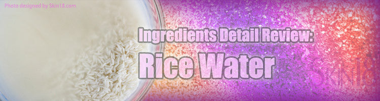 Ingredients detail review: Rice Water