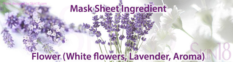 Mask Sheet Ingredient - Flower (White flowers, Lavender, Aroma)