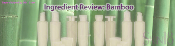 Skin care Ingredients detail review: Bamboo