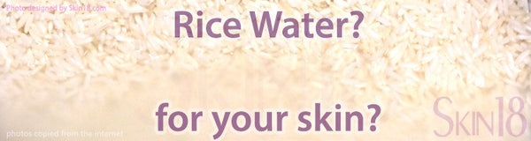 Why is rice water so good for your skin