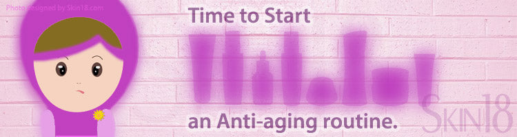 Its time to start an Anti-aging routine.