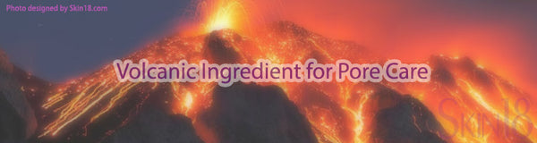 Volcanic Ingredient for Pore Care