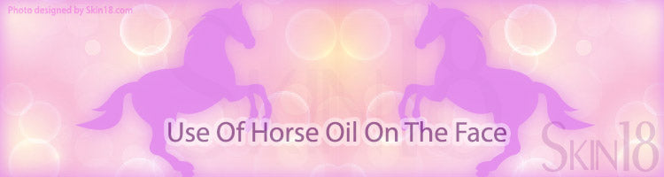 Use Of Horse Oil On The Face for Wonderful Results In Skincare