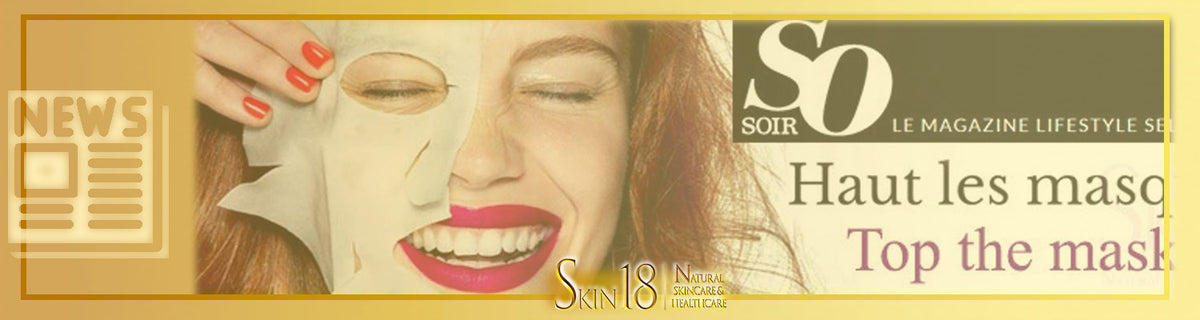 Skin18 Featured in [ SOSOIR LE MAGAZINE] Top the masks!  Haut les masques !