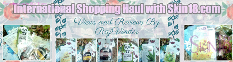 (Blogger : kaurrajvi.blogspot.hk) My Another International Shopping Haul with Skin18.com and Product Review 0
