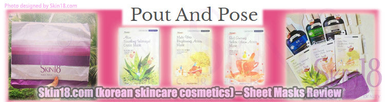 (Blogger : poutandposeblog.wordpress.com) Skin18.com (korean skincare cosmetics) – Sheet Masks Review
