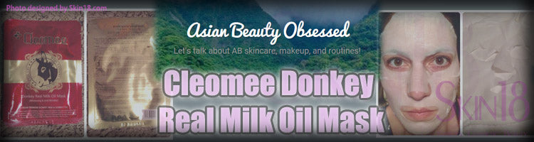 (Blogger : asianbeautyobsessed.wordpress.com) [Review] Cleomee Donkey Real Milk Oil Mask