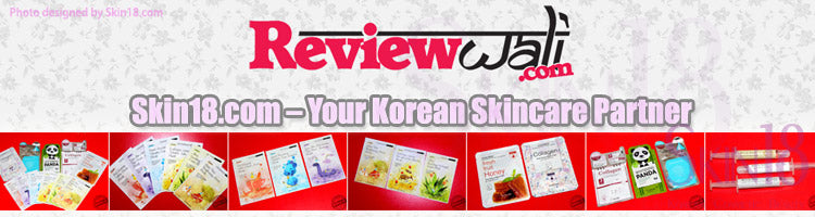 (Blogger : reviewwali.com) Skin18.com – Your Korean Skincare Partner