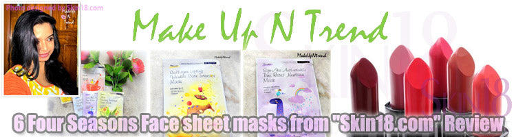 "(Blogger : makeupntrend.blogspot.in) 6 Four Seasons Face sheet masks from ""Skin18.com"" Review"