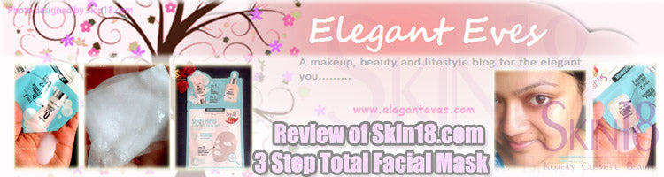 (Blogger : eleganteves.com) Review of Skin18.com 3 Step Total Facial Mask