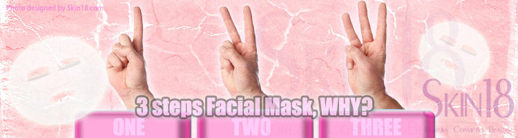 Why does facial mask has 3 steps?