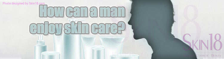 "How can a man enjoy skin care? <span style=""line-height: 1.4; font-size: 15px;"">With 9 Simple Tips for Men's Skin Care</span>"