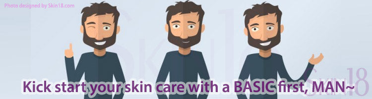 Kick start your skin care with a basic first, man~