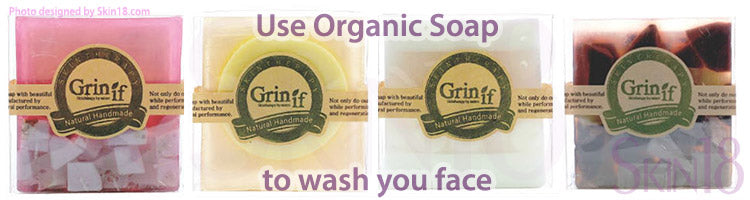 Use Organic Soap to wash you face