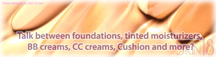 Talk between foundations, tinted moisturizers, BB creams, CC creams, Cushion and more?