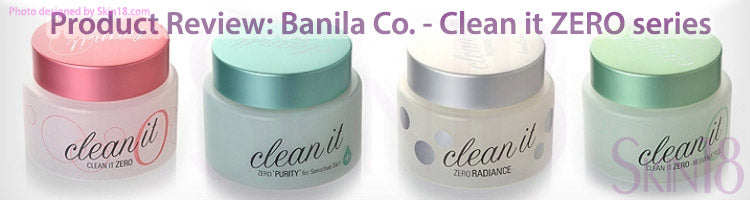 Product Review: Banila Co. - Clean it ZERO series