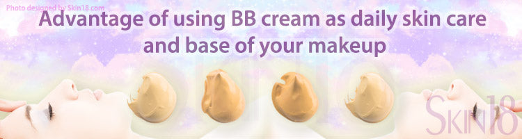 Advantage of using BB cream as daily skin care and base of your makeup