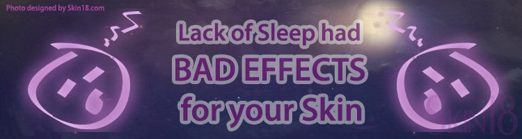 Lack of Sleep had bad effects for your Skin