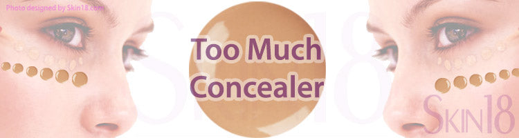 Counter effect of too much concealer