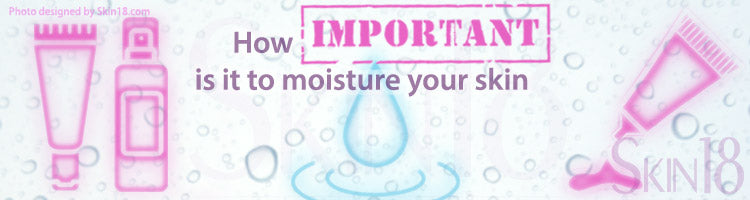 How important is it to moisture your skin