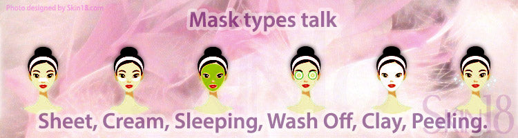 Mask types talk(B): Sheet, Cream, Sleeping, Wash Off, Clay, Peeling.