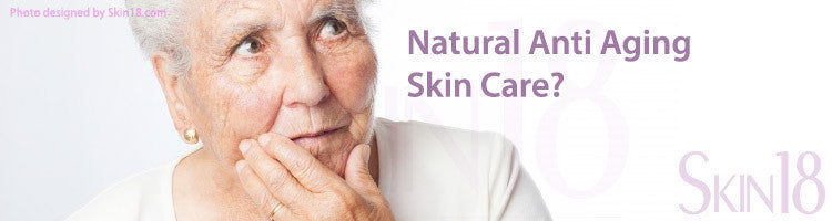 Your Best Choices For Natural Anti Aging Skin Care