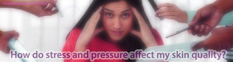 How do stress and pressure affect my skin quality?