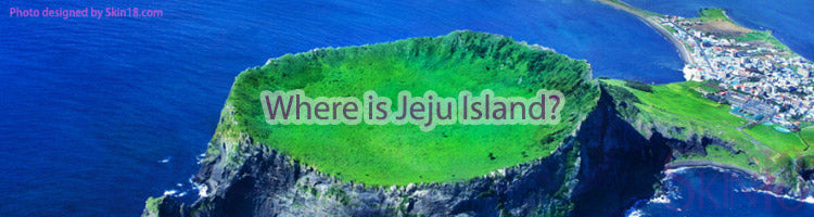 Where is Jeju Island? And Why is this place have Goodies For Skin Care?