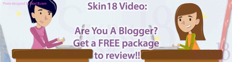 Skin18 Video: Are You A Blogger? Get a FREE package to review!!