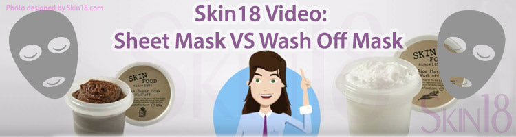 Skin18 Video(6): Skin18 Sheet Mask VS Wash Off Mask