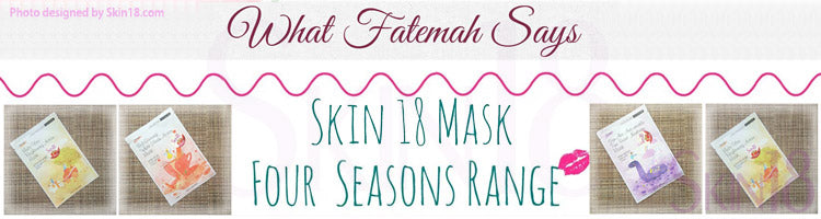(Blogger : whatfatemahsays.com) Skin18 Masks-Four Seasons Range