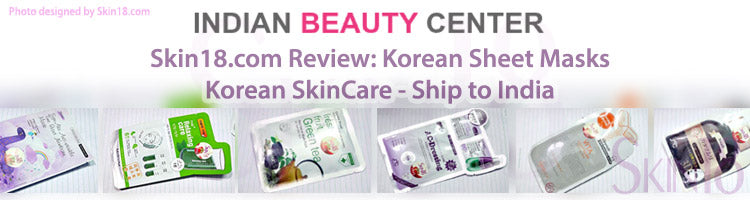 (Blogger : indianbeautycenter.blogspot.com) Skin18.com Review, Korean Sheet masks, Korean SkinCare, Ships to India