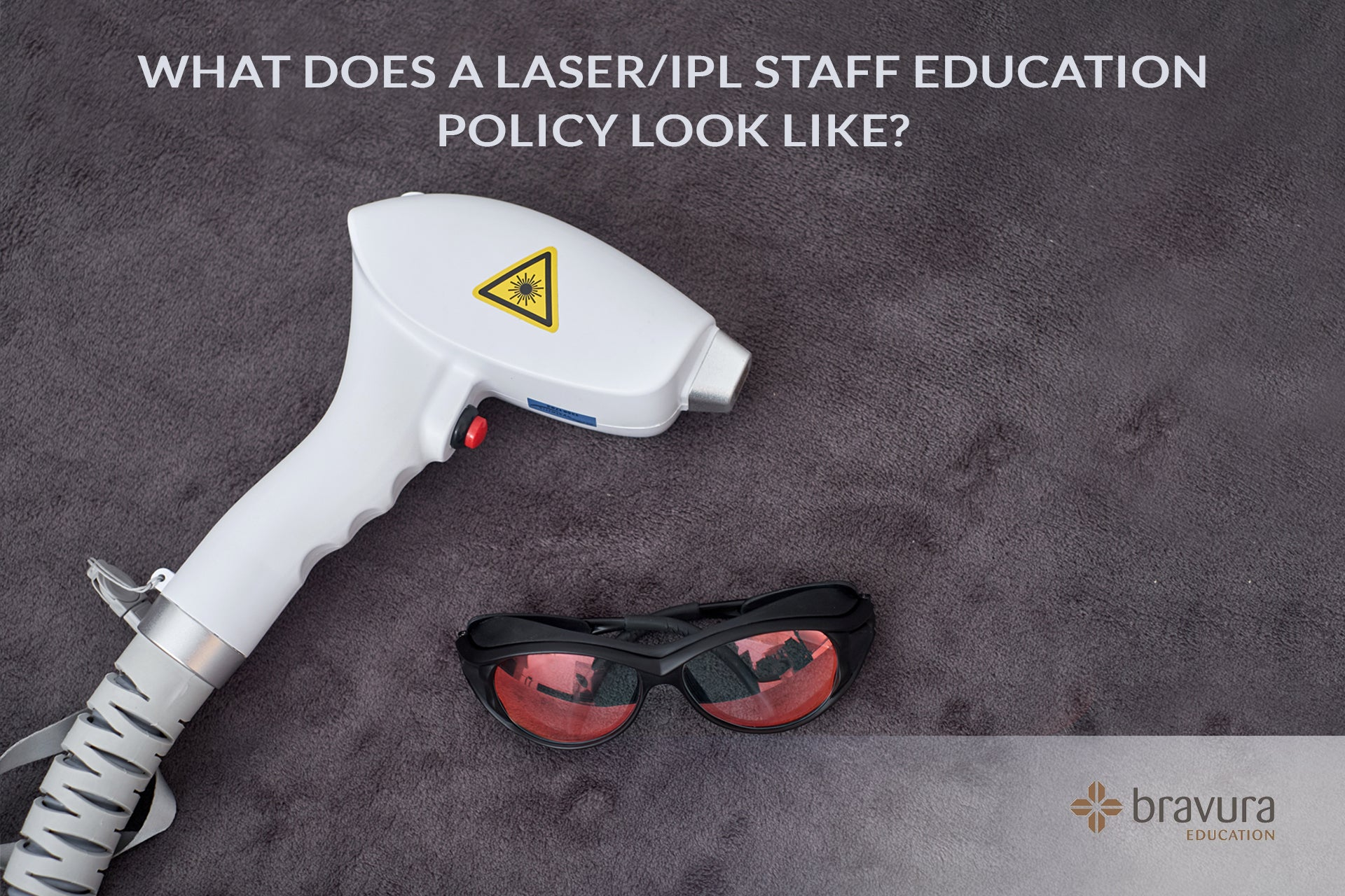 What Does Laser IPL Staff Education Policy