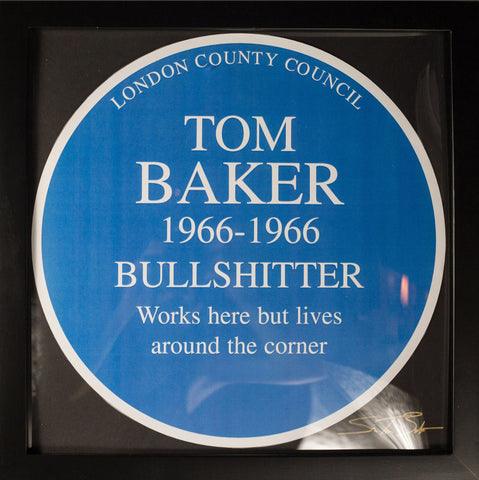 Tom Baker 'Bullshitter' Plaque