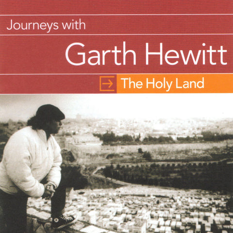 Journeys With Garth Hewitt - Holy Land