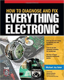 How to Diagnose and Fix Everything Electronic, Michael Geier