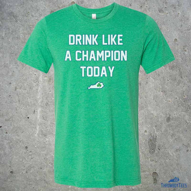 Drink Like A Champion - Green Tee