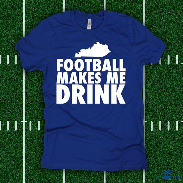Football makes me drink - royal tee
