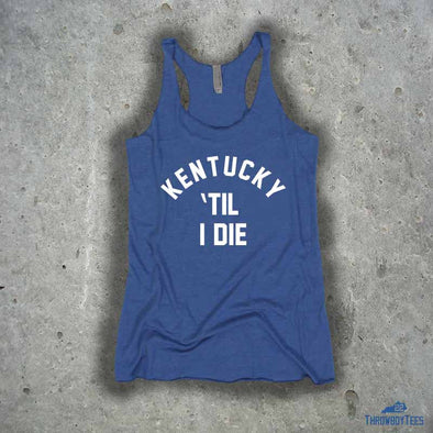 Kentucky Til I Die - ladies blue tank