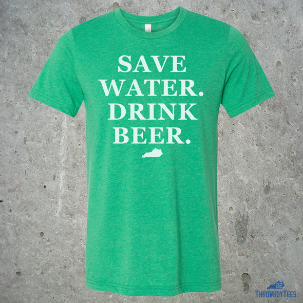 Save Water Drink Beer - Green Tee